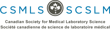 Canadian Society for Medical Laboratory Science - Société canadienne de science de laboratoire médical